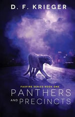 Panthers and Precincts : Faxfire Series, Book 1 - D F Krieger