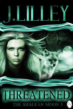Threatened : The Shalean Moon, Book 5 - J. Lilley