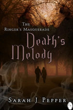Death's Melody : The Ringer's Masquerade, Book 2 - Sarah J. Pepper