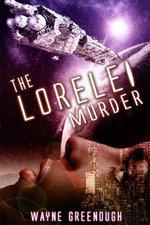 The Lorelei Murder - Wayne Greenough