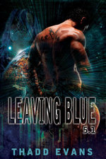 Leaving Blue 5.1 - Thadd Evans