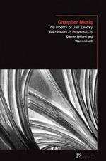Chamber Music : The Poetry of Jan Zwicky - Darren Bifford