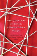 The Question of Peace in Modern Political Thought - Toivo Koivukoski