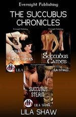 The Succubus Chronicles - Lila Shaw