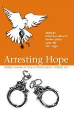 Arresting Hope : Women Taking Action in Prison Inside Out