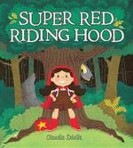 Super Red Riding Hood - Claudia Davila