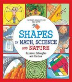 Shapes in Math, Science and Nature : Squares, Triangles and Circles - Catherine Sheldrick Ross