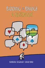 Bidding at Bridge : A Quiz Book - Barbara Seagram