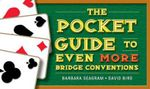 The Pocket Guide to Even More Bridge Conventions : Pocket Guides - Barbara Seagram