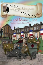 Lexi and Marie Curie : Saving Lives in World War I - Marian Keen