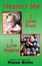 Healthy Me : I Love Fruit, I Love Veggies - Klaus Bohn