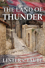 The Land of Thunder : A Saga of Love in Brutal Germany - Lester S. Taube