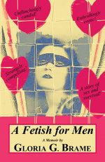 A Fetish for Men - Gloria G. Brame
