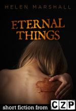 Eternal Things : Short Story - Helen Marshall