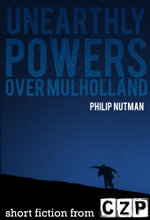 Unearthly Powers: Over Mulholland : Short Story - Philip Nutman