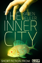 The Inner City : Short Story - Karen Heuler