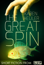 The Great Spin : Short Story - Karen Heuler