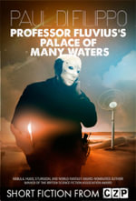 Professor Fluvius's Palace of Many Waters : Short Story - Paul Di Filippo