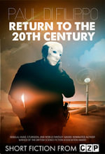 Return to the 20th Century : Short Story - Paul Di Filippo