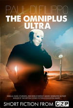 The Omniplus Ultra : Short Story - Paul Di Filippo