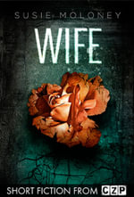 Wife : Short Story - Susie Moloney