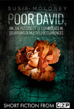 Poor David, or, The Possibility of Coincidence in Situations of Multiple Occurre : Short Story - Susie Moloney