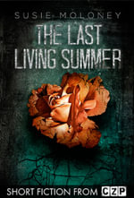 The Last Living Summer : Short Story - Susie Moloney