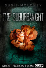 The Suburbanight : Short Story - Susie Moloney