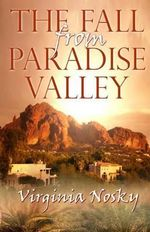 The Fall from Paradise Valley - Virginia Nosky