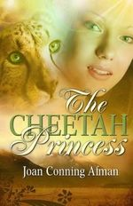The Cheetah Princess - Joan Conning Afman