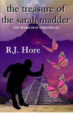 The Treasure Of The Sara Madder - R.J. Hore