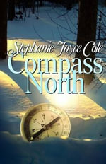 Compass North - Stephanie Joyce Cole