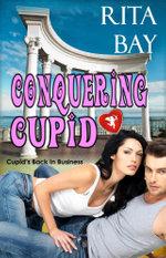 Conquering Cupid - Rita Bay
