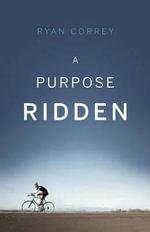 A Purpose Ridden - Ryan Correy