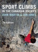 Sport Climbs in the Canadian Rockies - 7th Edition - John Martin