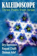 Kaleidoscope : Three Poets from Israel - Ory Bernstein