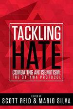 Tackling Hate : Combating Antisemitism: The Ottawa Protocol - Scott Reid