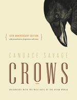 Crows : Encounters with the Wise Guys of the Avian World {10th anniversary edition} - Candace Savage