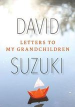 Letters to My Grandchildren - David Suzuki