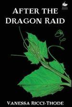 After the Dragon Raid - Vanessa Ricci-Thode