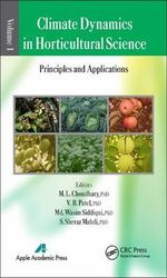 Climate Dynamics in Horticultural Science: Volume 1 : The Principles and Applications