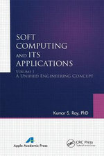Soft Computing and Its Applications : Volumes One and Two - Kumar S. Ray