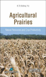 Agricultural Prairies : Natural Resources and Crop Productivity - K. R. Krishna