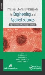Physical Chemistry Research for Engineering and Applied Sciences: Volume Three : High Performance Materials and Methods