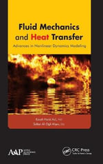 Fluid Mechanics and Heat Transfer : Advances in Nonlinear Dynamics Modeling - Kaveh Hariri Asli