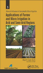 Applications of Furrow and Micro Irrigation in Arid and Semi-Arid Regions : Research Advances in Sustainable Micro Irrigation