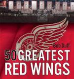 50 Greatest Red Wings - Bob Duff