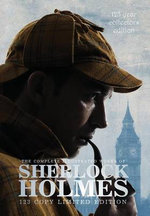 The Complete Illustrated Works of Sherlock Holmes : 123 Year Collectors Edition 123 Copy Limited Edition - Sir Arthur Conan Doyle