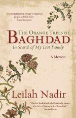 The Orange Trees of Baghdad - Leilah Nadir