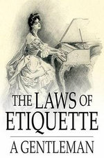 The Laws of Etiquette - A. Gentleman
